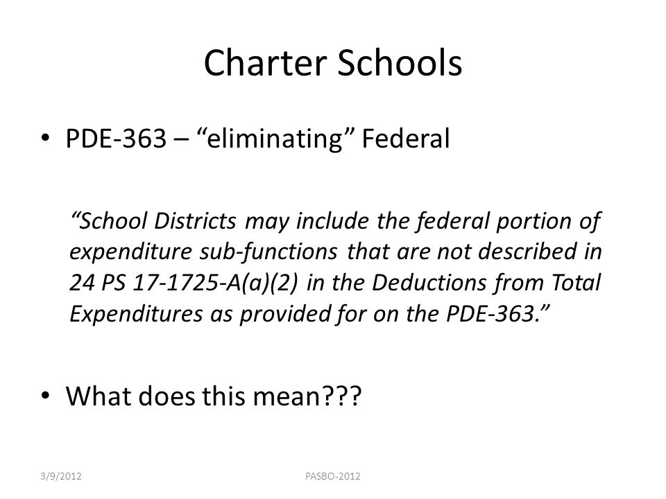 Charter Schools PDE-363 – eliminating Federal What does this mean