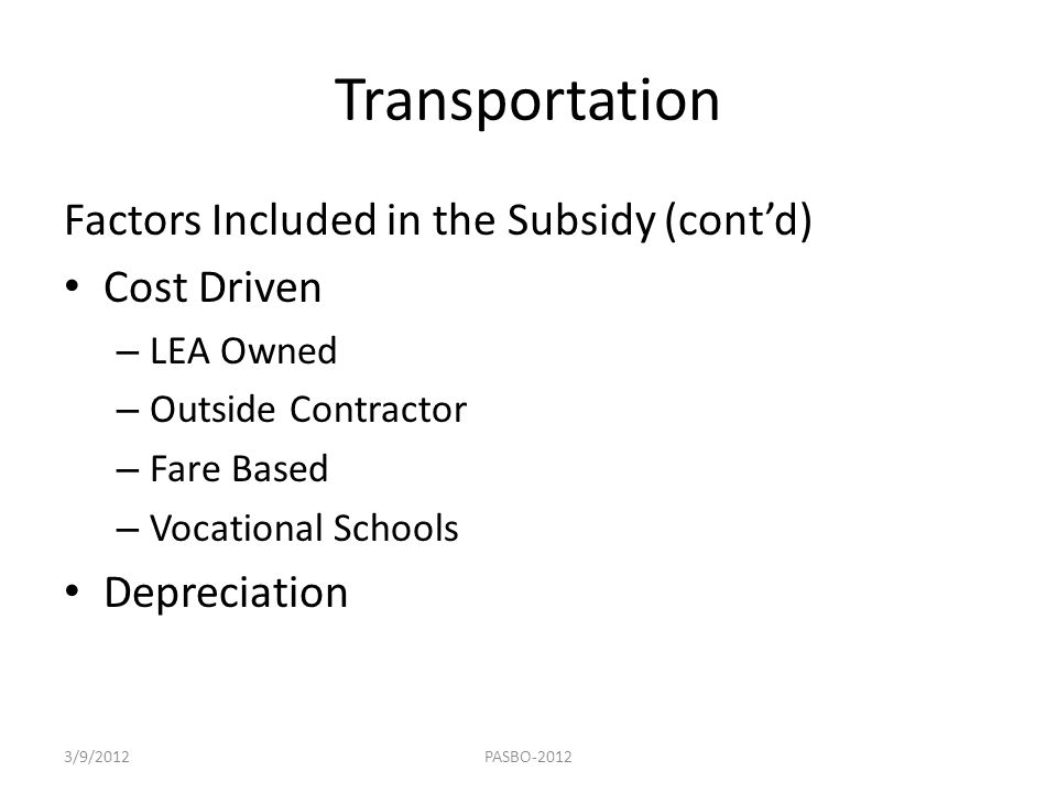 Transportation Factors Included in the Subsidy (cont'd) Cost Driven