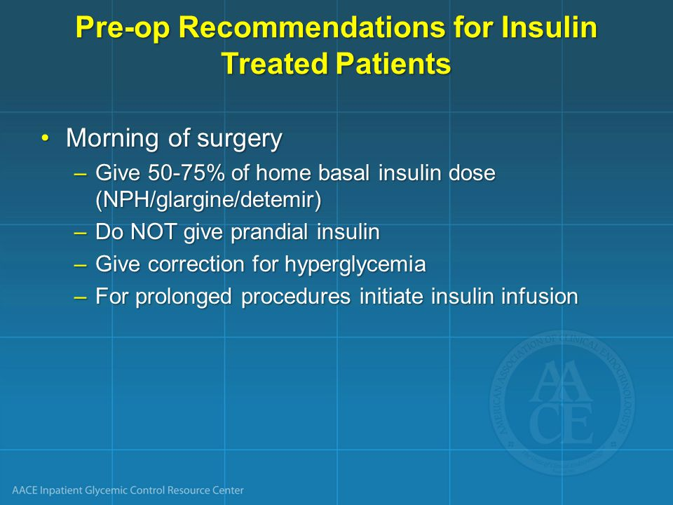 Pre-op Recommendations for Insulin Treated Patients