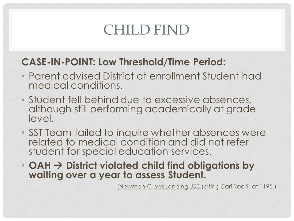 Child find CASE-IN-POINT: Low Threshold/Time Period: