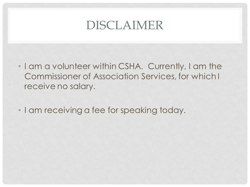 Disclaimer I am a volunteer within CSHA. Currently, I am the Commissioner of Association Services, for which I receive no salary.