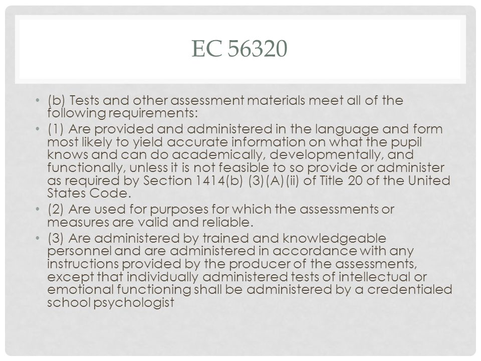 EC 56320 (b) Tests and other assessment materials meet all of the following requirements: