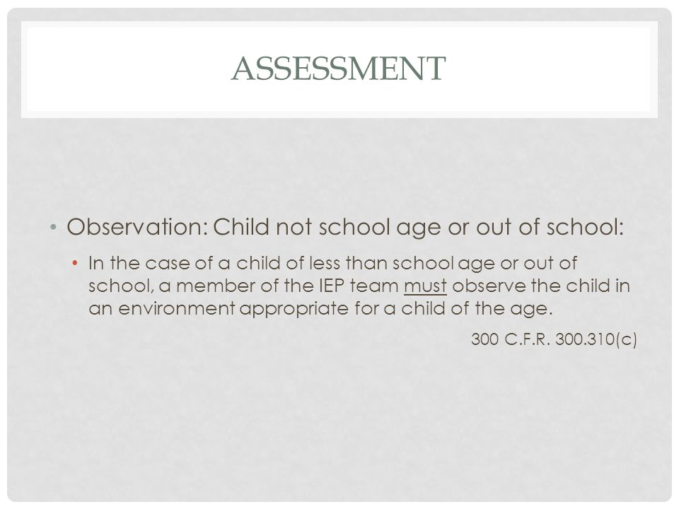 assessment Observation: Child not school age or out of school: