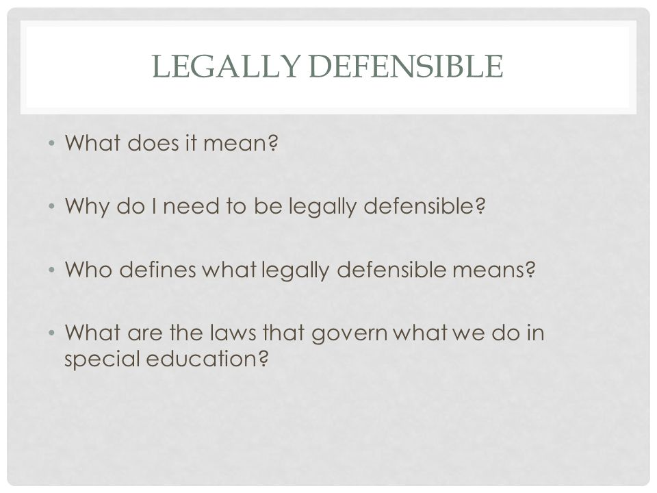 Legally defensible What does it mean