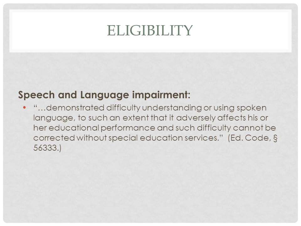 Eligibility Speech and Language impairment:
