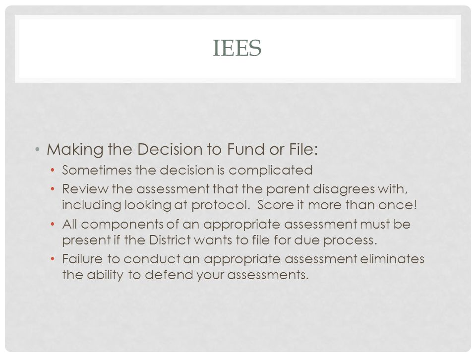 IEEs Making the Decision to Fund or File: