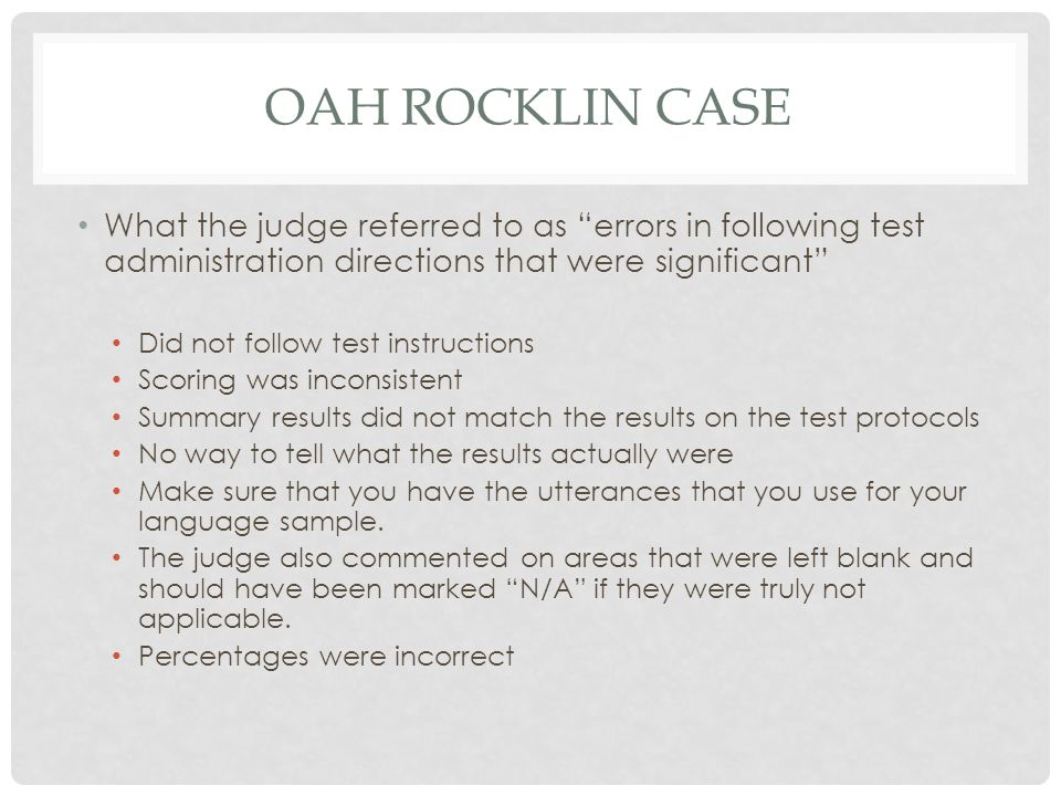 OAH Rocklin case What the judge referred to as errors in following test administration directions that were significant