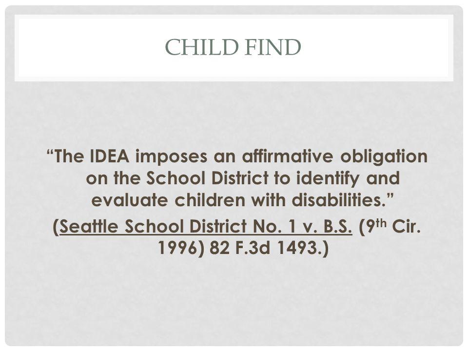 (Seattle School District No. 1 v. B.S. (9th Cir. 1996) 82 F.3d 1493.)