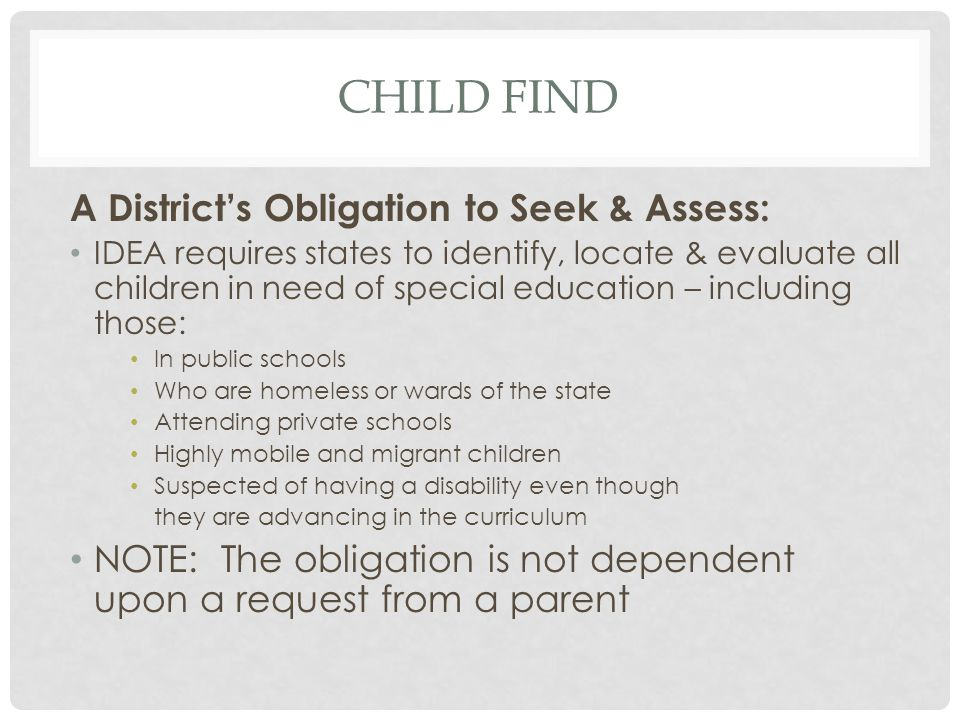 Child find A District's Obligation to Seek & Assess: