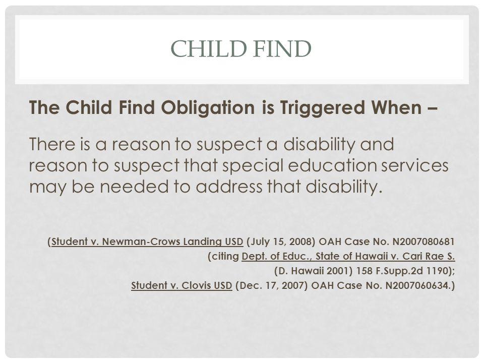Child find The Child Find Obligation is Triggered When –