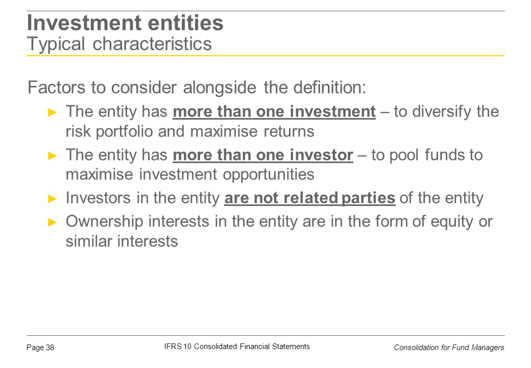 Investment entities Typical characteristics