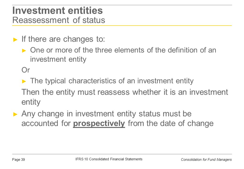 Investment entities Reassessment of status