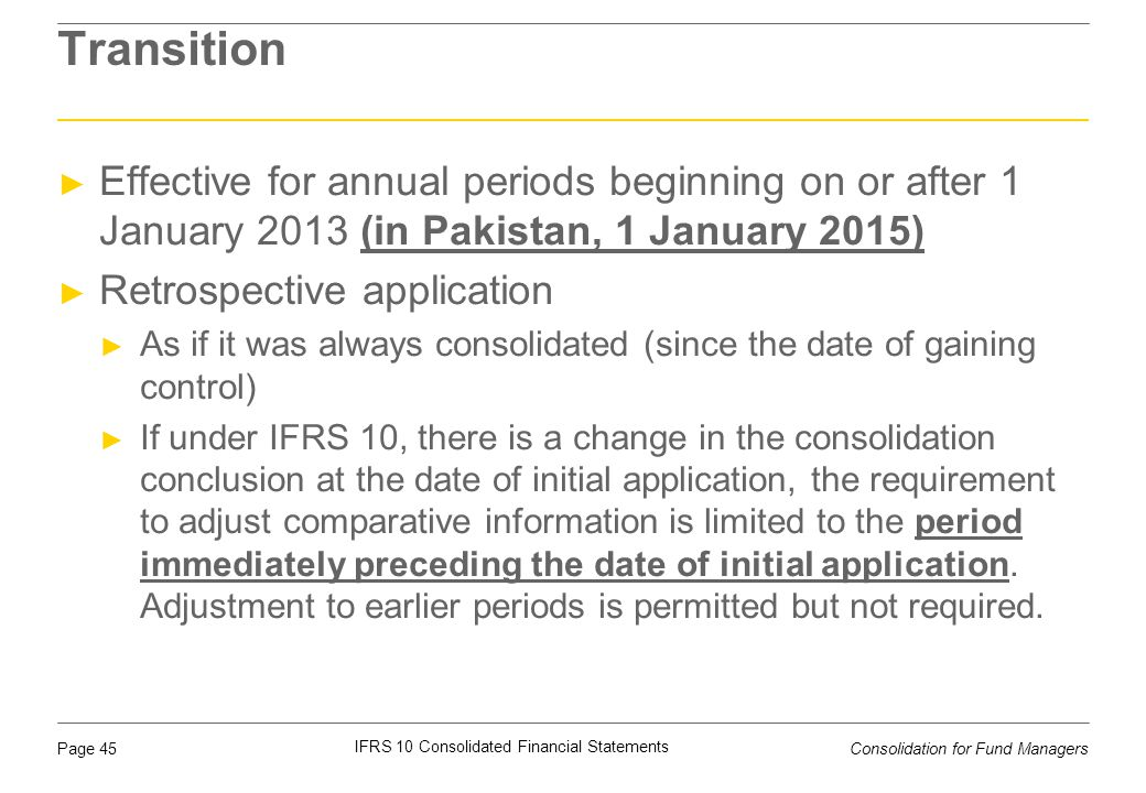 Transition Effective for annual periods beginning on or after 1 January 2013 (in Pakistan, 1 January 2015)