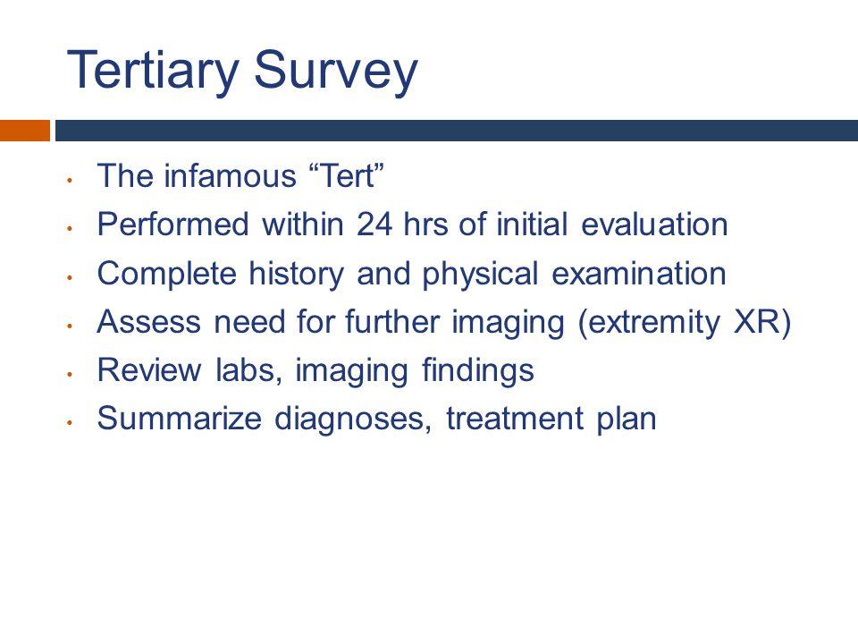 Tertiary Survey The infamous Tert