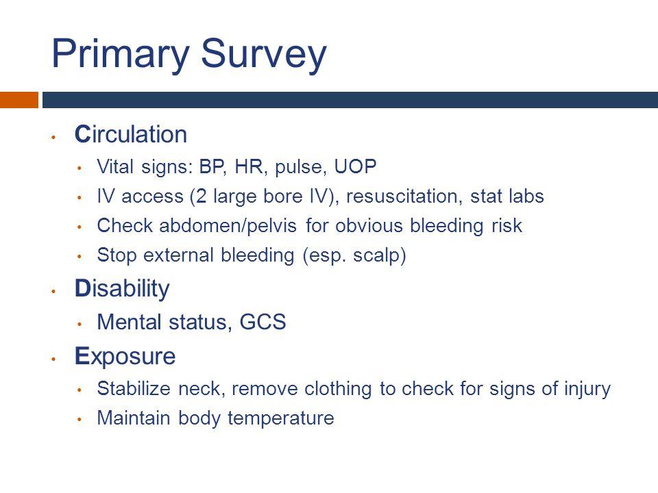 Primary Survey Circulation Disability Exposure Mental status, GCS