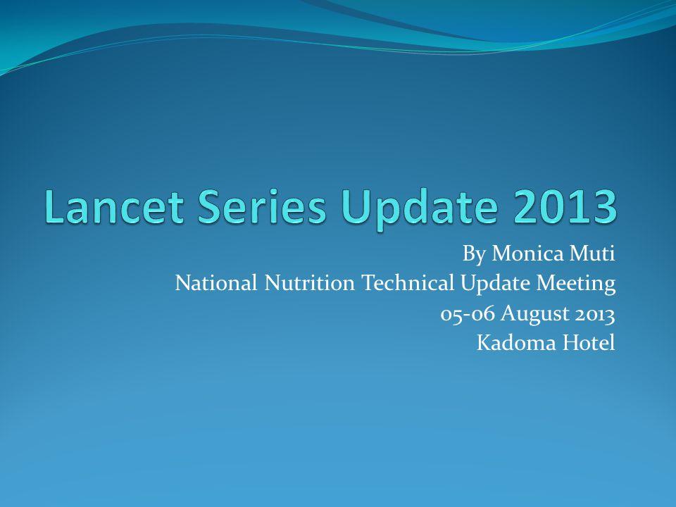 Lancet Series Update 2013 By Monica Muti