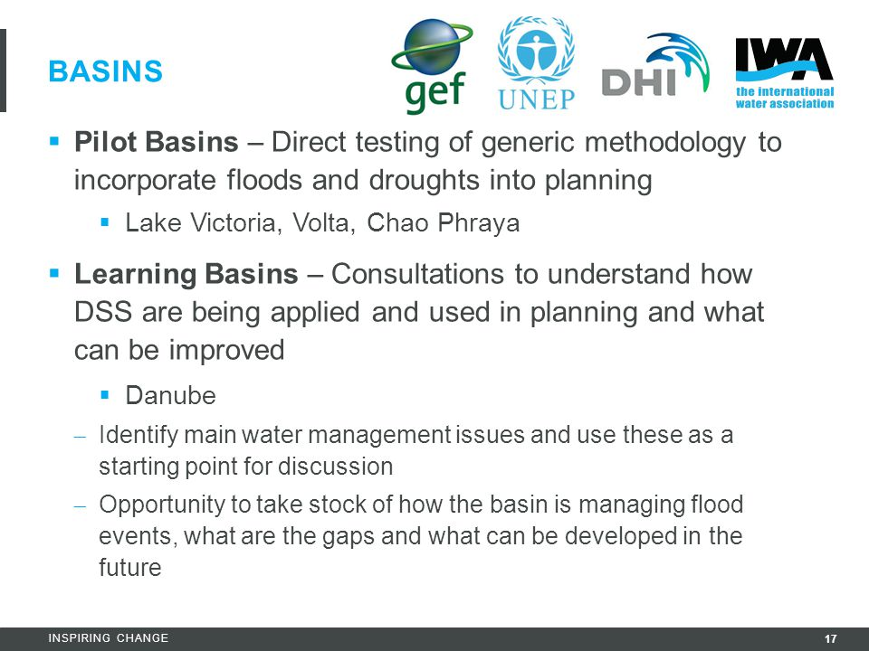 Basins Pilot Basins – Direct testing of generic methodology to incorporate floods and droughts into planning.