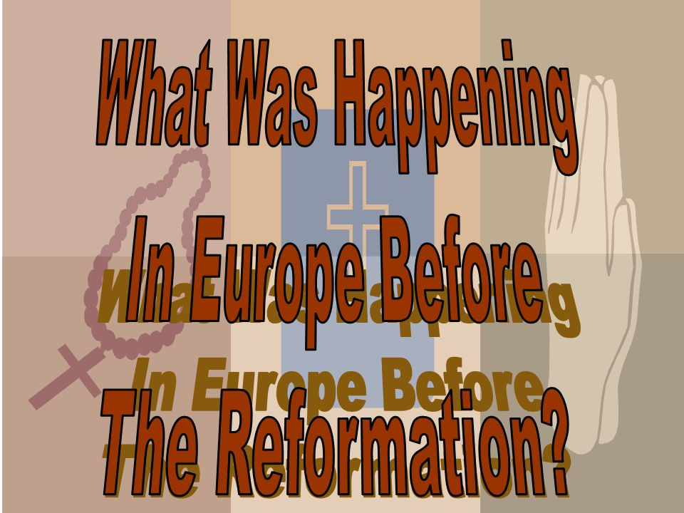 What Was Happening In Europe Before The Reformation
