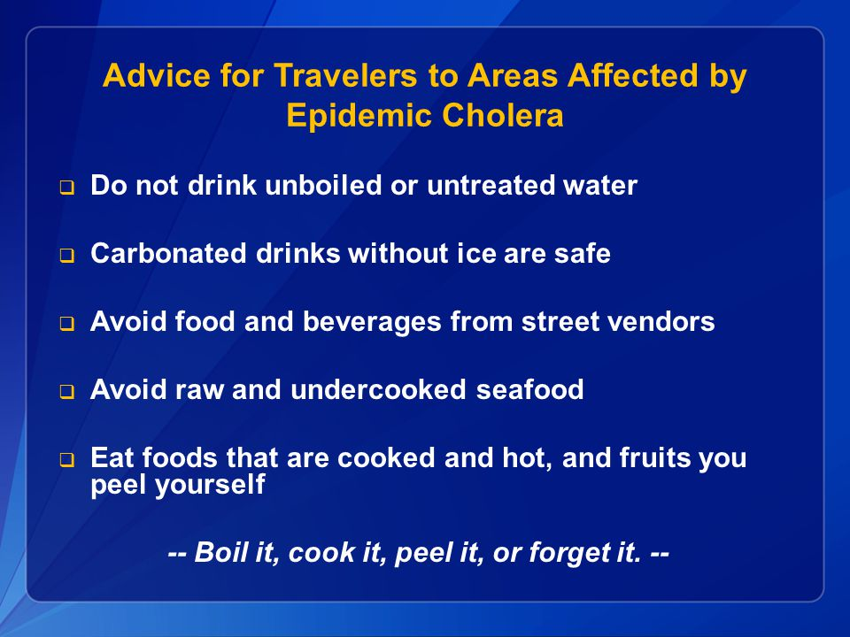 Advice for Travelers to Areas Affected by Epidemic Cholera