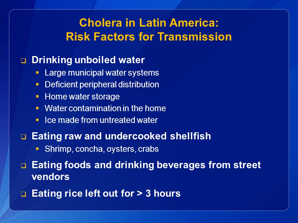Cholera in Latin America: Risk Factors for Transmission
