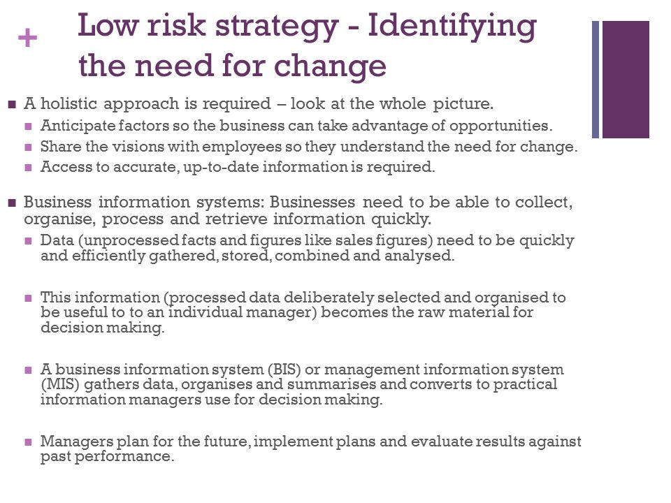 Low risk strategy - Identifying the need for change