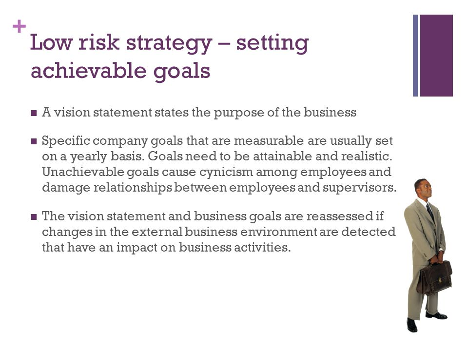 Low risk strategy – setting achievable goals