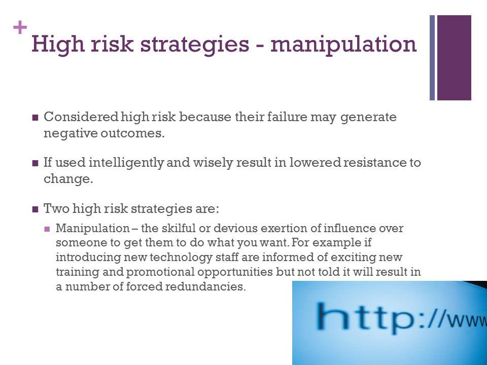 High risk strategies - manipulation