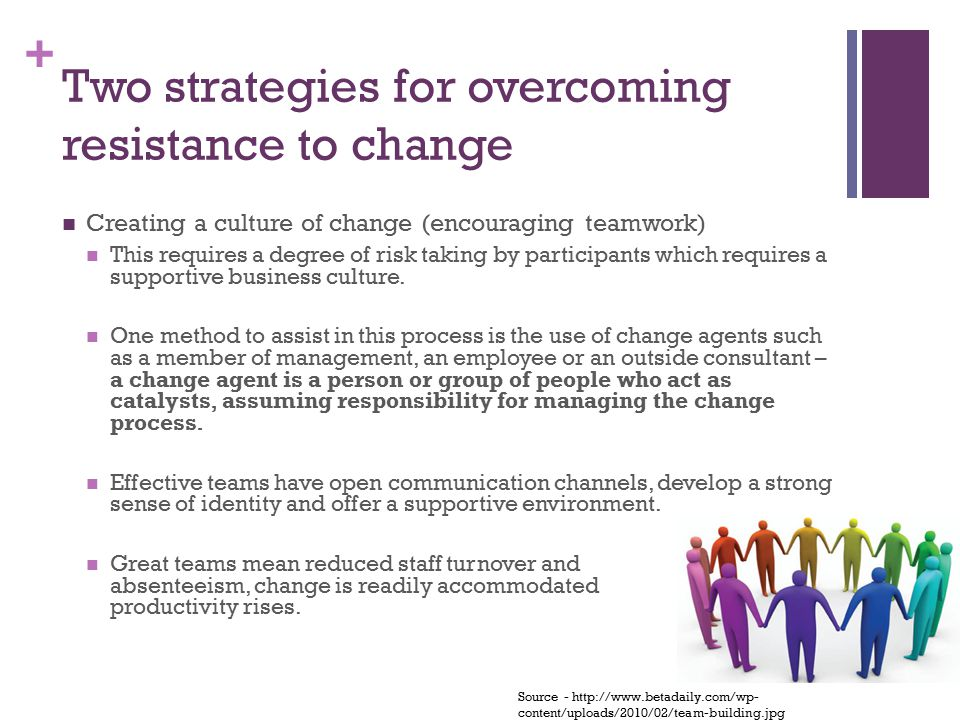 Two strategies for overcoming resistance to change