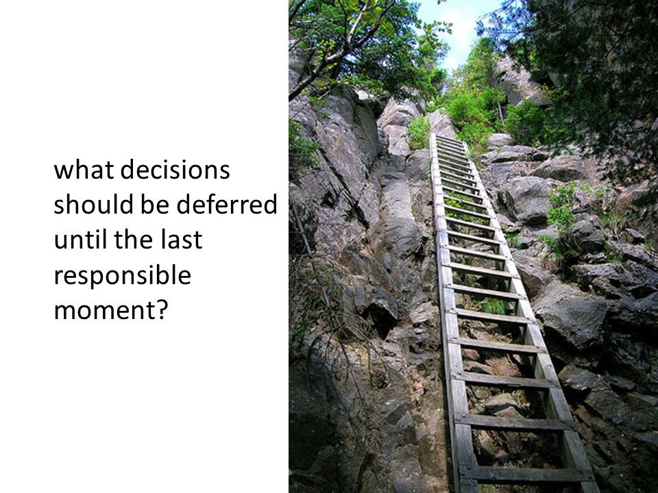 what decisions should be deferred until the last responsible moment