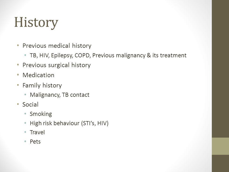 History Previous medical history Previous surgical history Medication