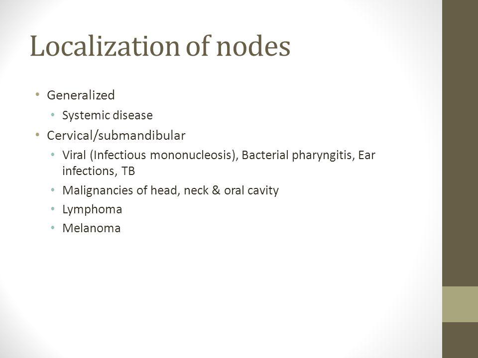 Localization of nodes Generalized Cervical/submandibular