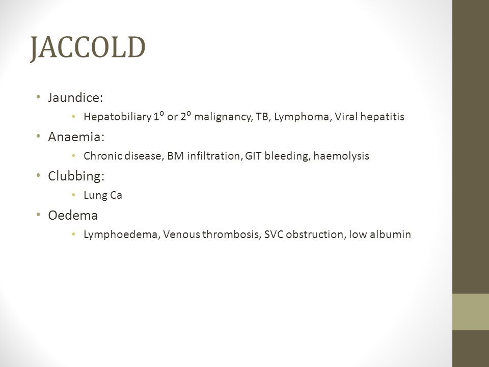 JACCOLD Jaundice: Anaemia: Clubbing: Oedema