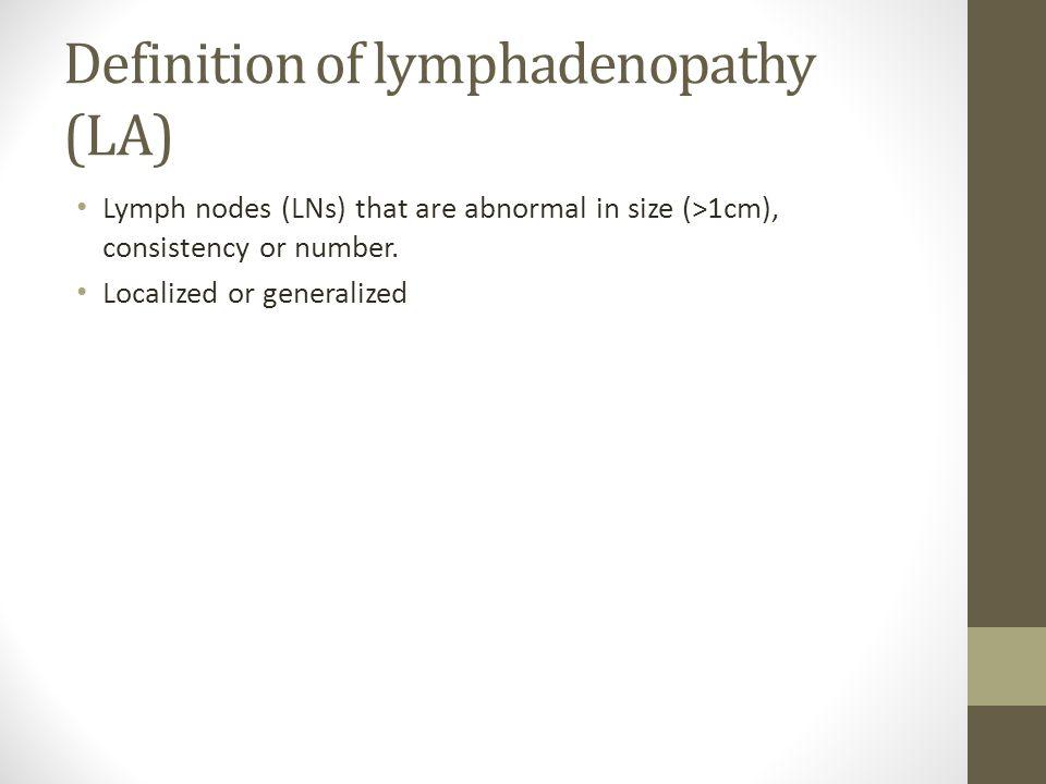 Definition of lymphadenopathy (LA)