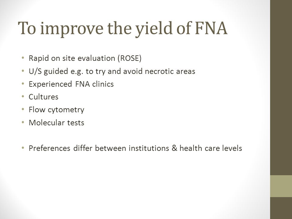 To improve the yield of FNA