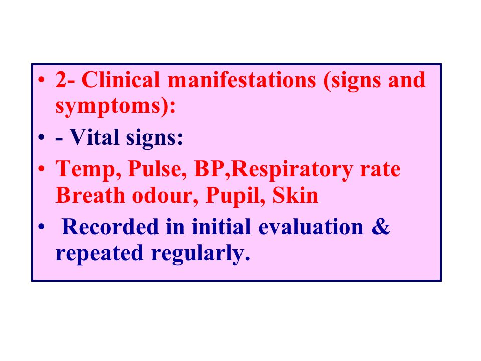 2- Clinical manifestations (signs and symptoms):