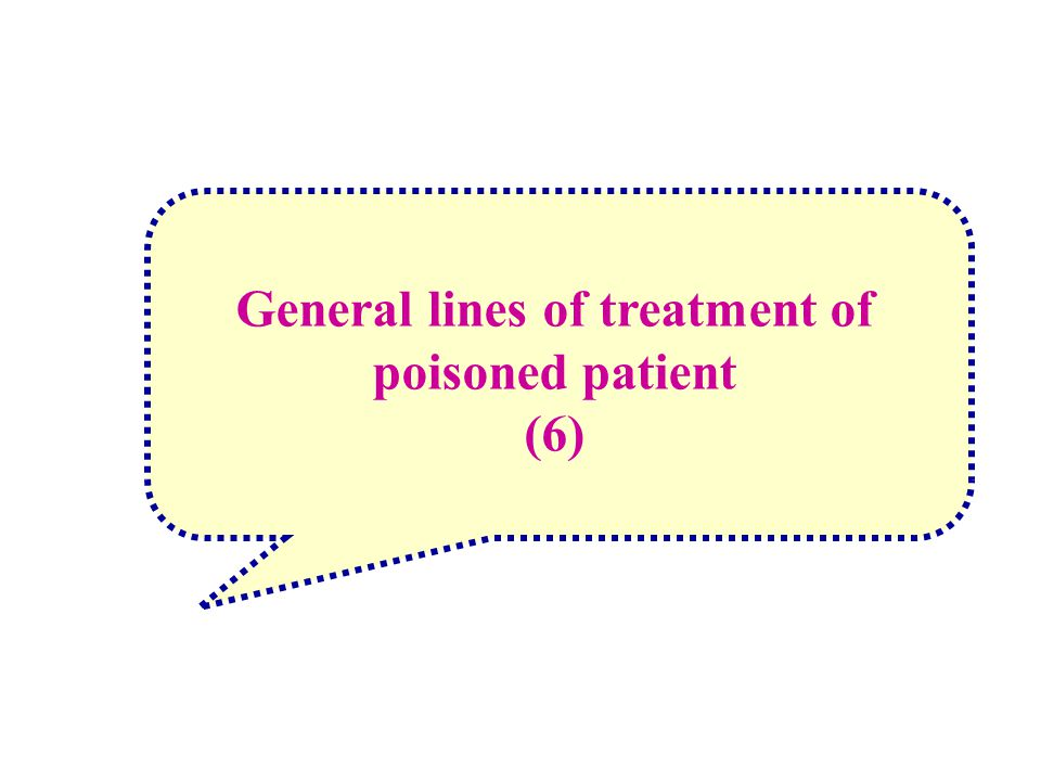 General lines of treatment of poisoned patient