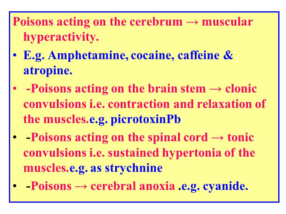 Poisons acting on the cerebrum → muscular hyperactivity.