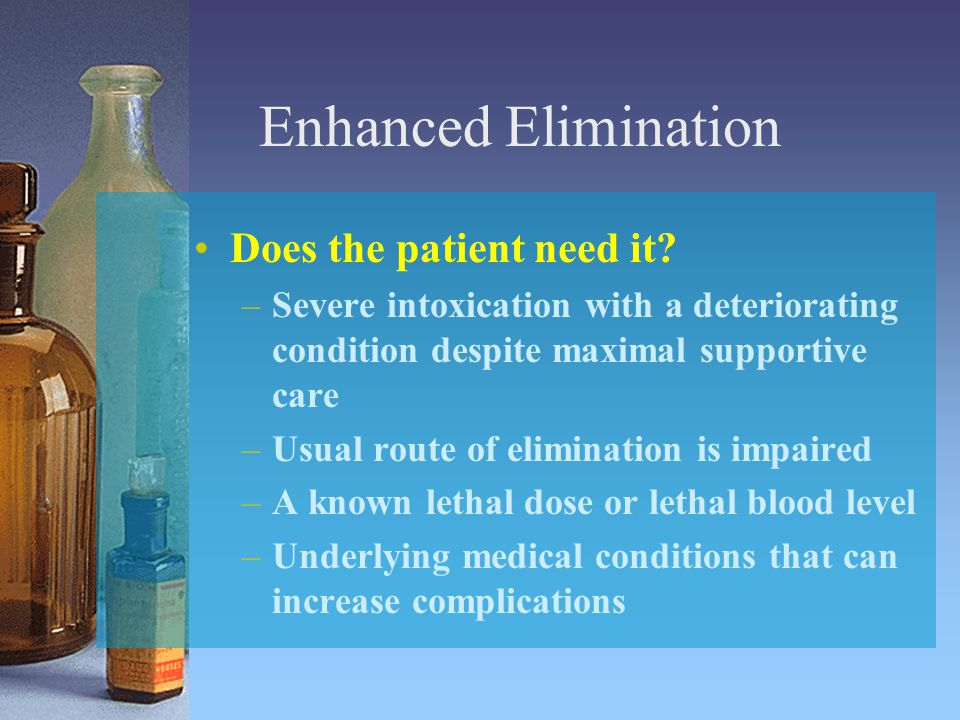 Enhanced Elimination Does the patient need it