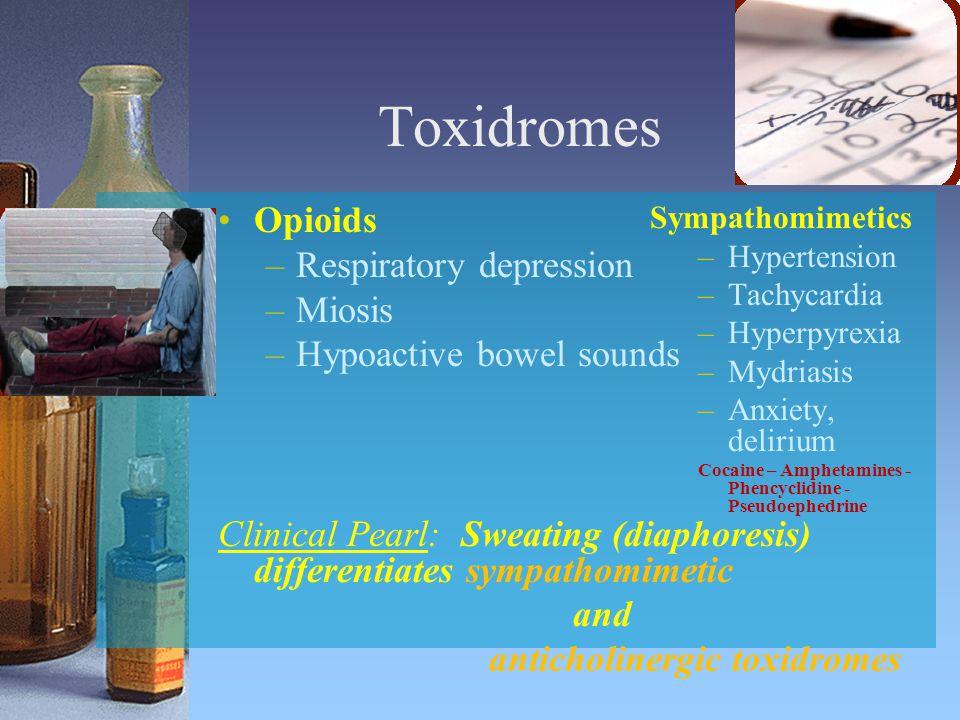 Toxidromes Opioids Respiratory depression Miosis