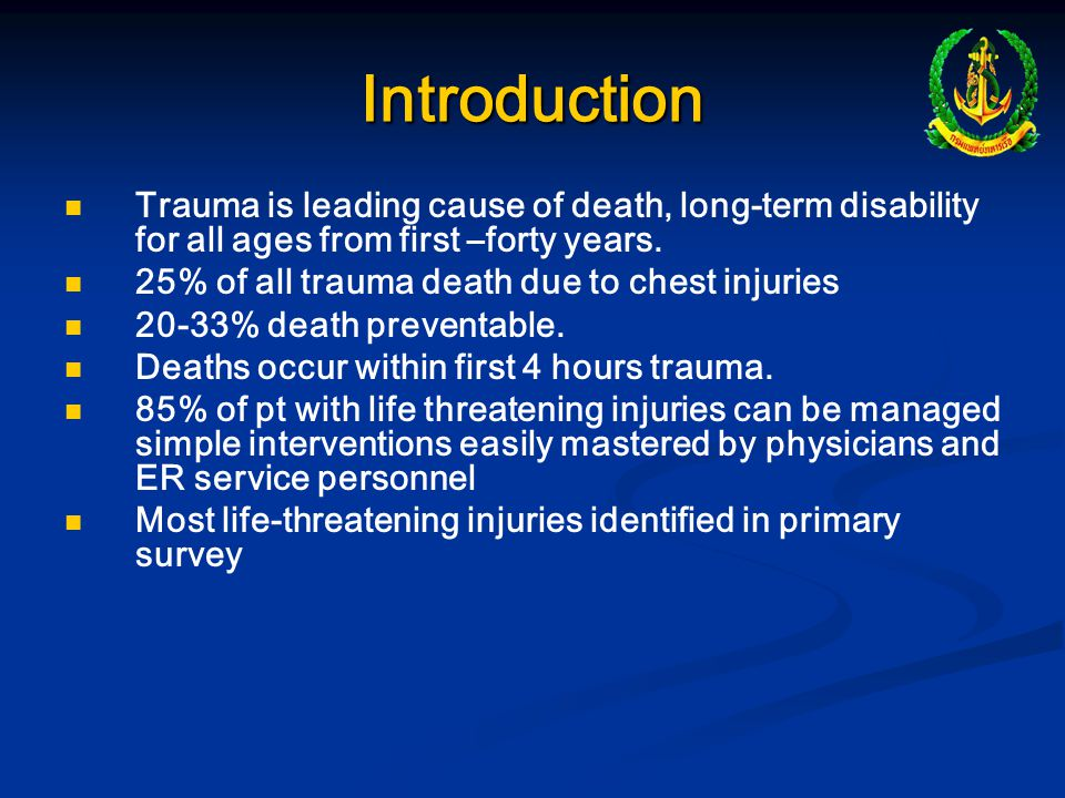 Introduction Trauma is leading cause of death, long-term disability for all ages from first –forty years.