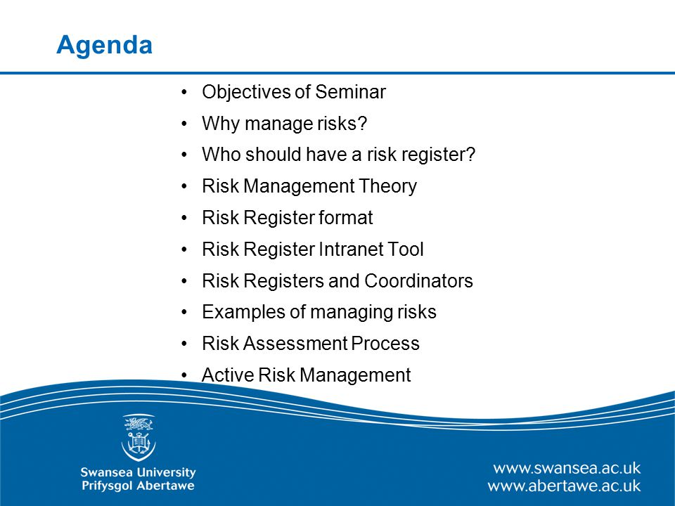 Agenda Objectives of Seminar Why manage risks