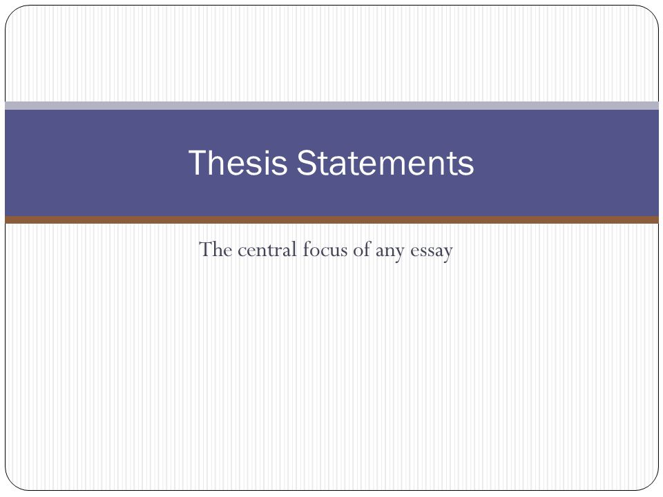 the central focus of any essay ppt the central focus of any essay