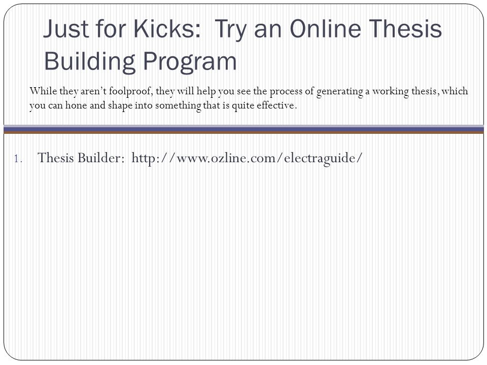 Just for Kicks: Try an Online Thesis Building Program