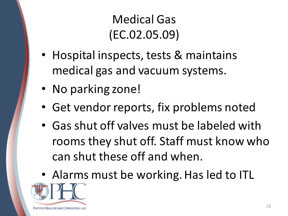 Medical Gas (EC.02.05.09) Hospital inspects, tests & maintains medical gas and vacuum systems. No parking zone!