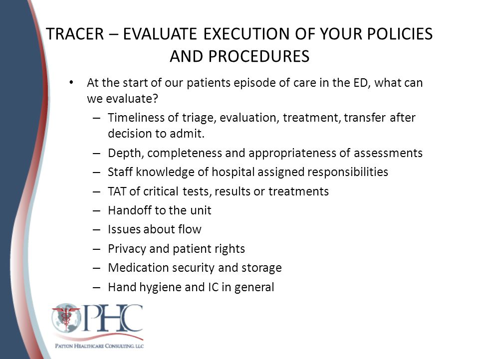 TRACER – EVALUATE EXECUTION OF YOUR POLICIES AND PROCEDURES