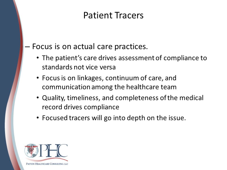 Patient Tracers Focus is on actual care practices.
