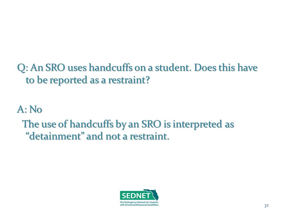 Q: An SRO uses handcuffs on a student