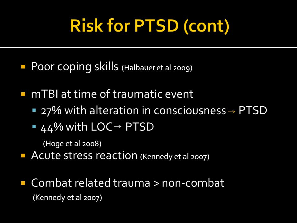 Risk for PTSD (cont) Poor coping skills (Halbauer et al 2009)