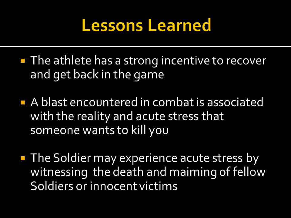 Lessons Learned The athlete has a strong incentive to recover and get back in the game.