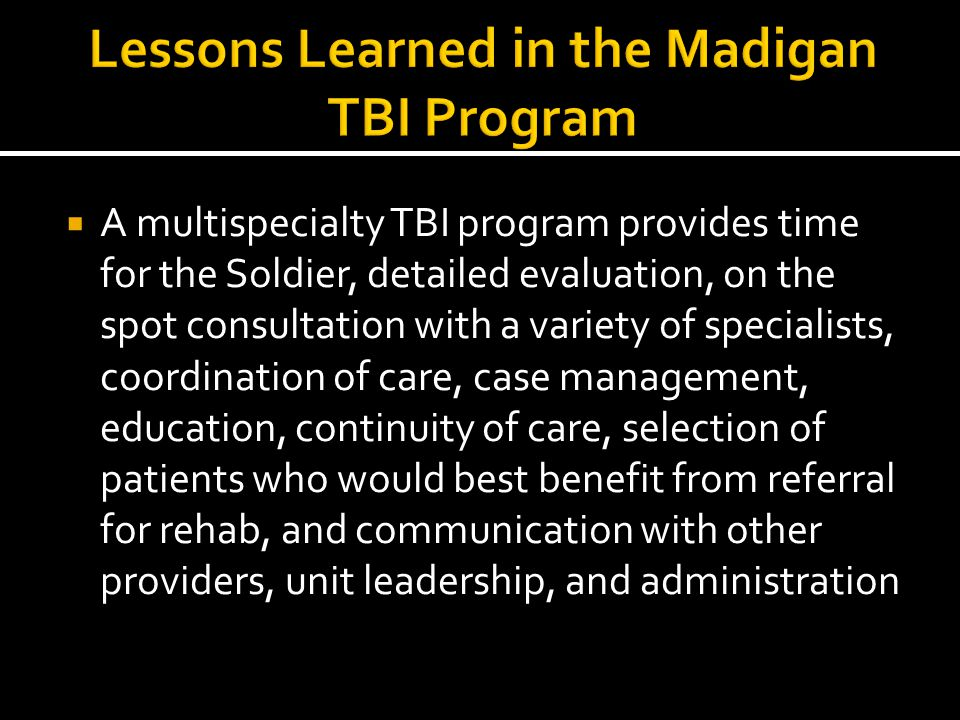 Lessons Learned in the Madigan TBI Program